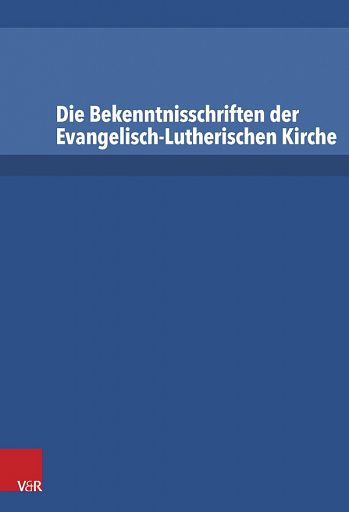 Die Bekenntnisschriften der Evangelisch-Lutherischen Kirche