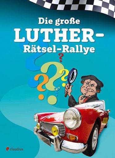 Die große Luther-Rätsel-Rallye