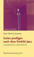 Gutes predigen nach dem Vorbild Jesu