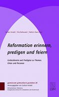 Reformation erinnern, predigen und feiern